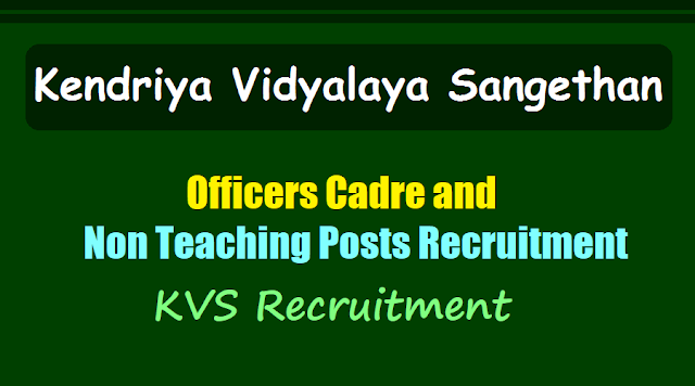 kvs jobs,kvs recruitment,kvs officers cadre,non teaching posts 2017 recruitment,kvs hall tickets,kvs results,kvs admit cards, kvs selection list results