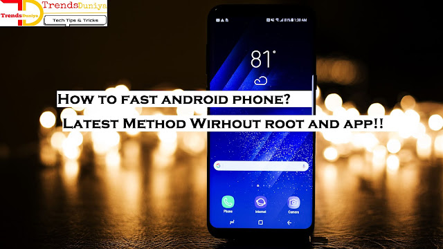 Android phone ko kase fast kare 2018 | without Root & App | Hindi Tutorial