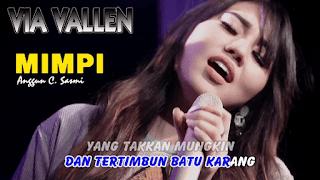 Lirik Lagu Mimpi - Via Vallen (Anggun C. Sasmi)