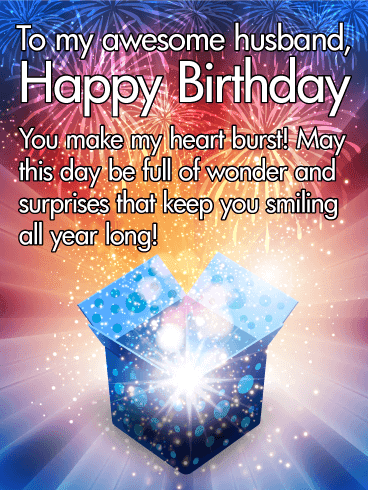 Send this You Make my Heart Burst! Happy Birthday Wishes Card for Husband