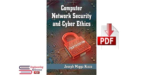 Computer Network Security and Cyber Ethics, 4th edition by Joseph Migga Kizza
