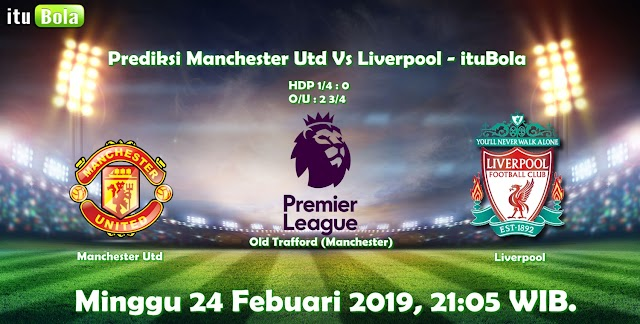 Prediksi Manchester Utd Vs Liverpool - ituBola
