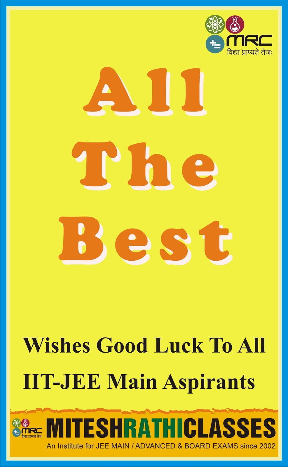 Mitesh Rathi Classes, IIT JEE Coaching Institute In Bhopal For JEE Main,  Advanced U0026 Board Exam: ALL THE BEST FOR JEE MAIN 2016 EXAM, BEST OF LUCK  FOR ALL ...  Exam Best Wishes Cards