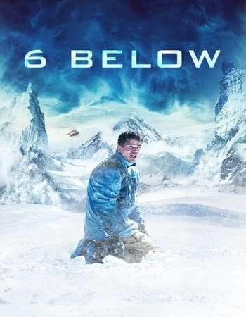 Watch Online 6 Below: Miracle on the Mountain 2017 720P HD x264 Free Download Via High Speed One Click Direct Single Links At WorldFree4u.Com
