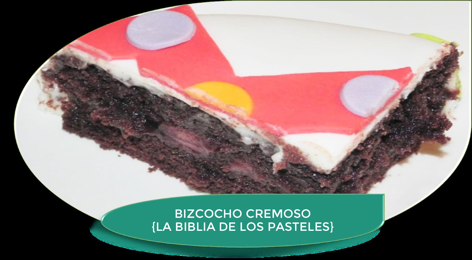 BIZCOCHO CREMOSO DE CHOCOLATE (LA BIBLIA DE LOS PASTELES)