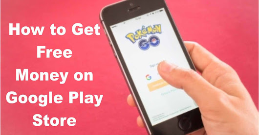 How to Get Free Money on Google Play Store