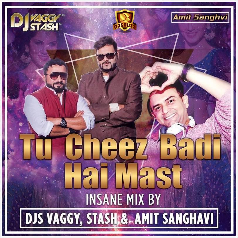 Tu Cheez Badi Download 2017: Djs Vaggy,Stash & Amit Sanghavi Mix