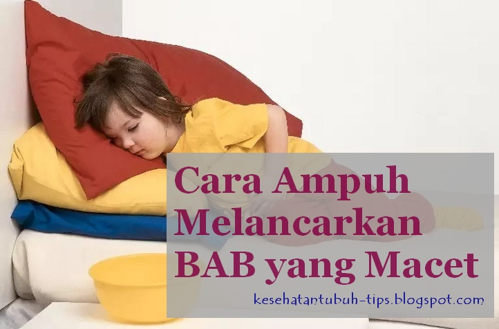 Cara Ampuh Melancarkan BAB nan Macet