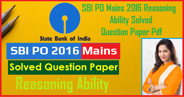 SBI PO Mains 2016 Memory Based Paper – Reasoning Ability Free