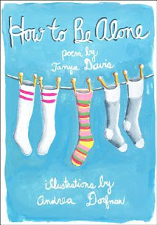 How to Be Alone by Tanya Davis, illustrated by Andrea Dorfman