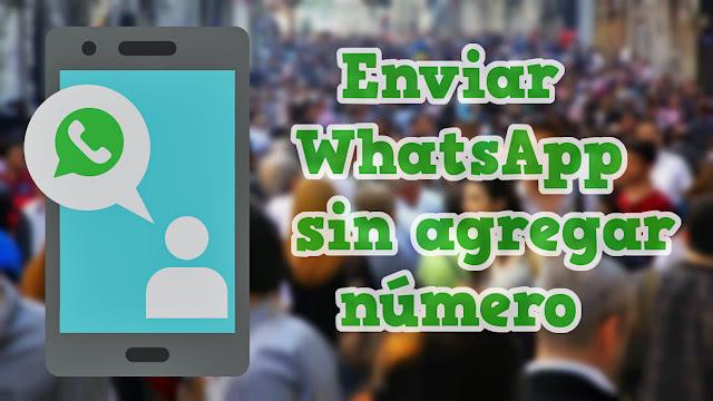 Cómo enviar WhatsApp sin agregar número