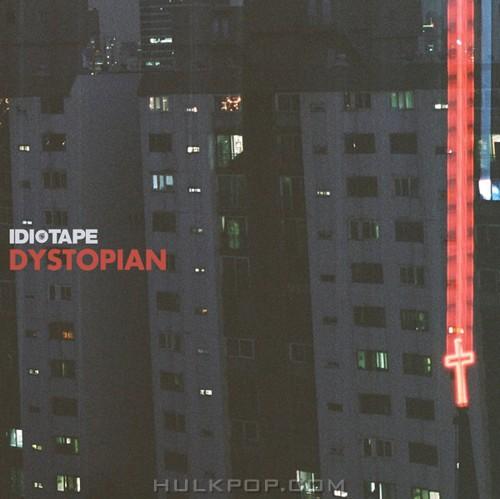 IDIOTAPE – Dystopian