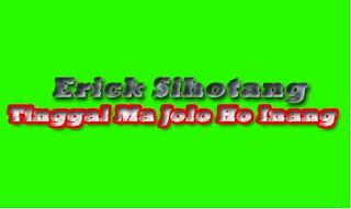 Kunci Gitar Erick Sihotang - Tinggal Ma Jolo Ho Inang