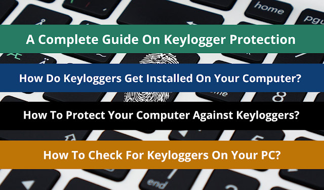 A Complete Guide To Keylogger Protection