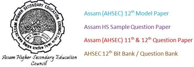 Assam (AHSEC) HS Model Question Paper 2017