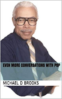 Even More Conversations with Pop - a humorous flash fiction stories book promotion Michael D. Brooks