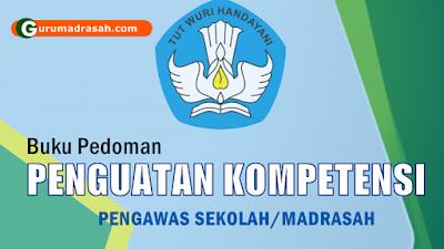 Buku Pedoman Penguatan Kompetensi Pengawas Sekolah/Madrasah