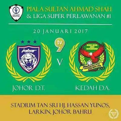 Live Streaming Piala Sumbangsih 2017 Kedah FA vs JDT FC