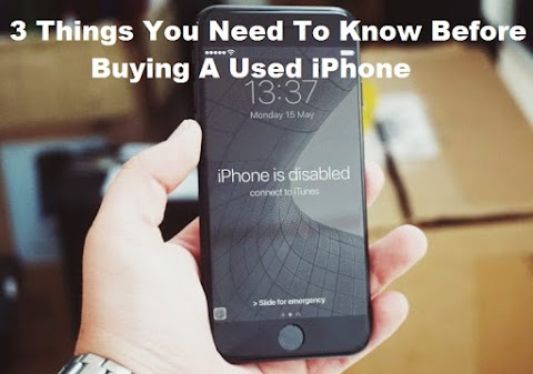 3 Things You Need To Know Before Buying A Used iPhone