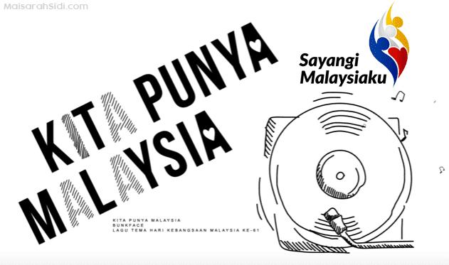 Kita Punya Malaysia Lagu Tema Hari Kebangsaan Ke 61