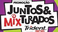 Promoção Juntos & Mixturados Trident www.tridentjuntosemixturados.com.br