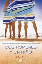 http://lecturasmaite.blogspot.com.es/2013/05/dos-hombres-y-un-nino-de-tj-klune.html