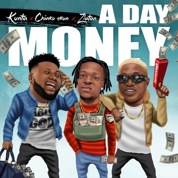 (LG Music ) Kunta – A Day Money Ft. Chinko Ekun, Zlatan
