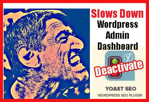 how to fix Yoast SEO plugin slowing down WordPress admin dashboard