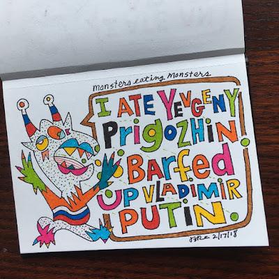 I ate Yevgeny Prigozhin. Barfed up Vladimir Putin.
