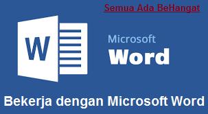 Bekerja dengan Microsoft Word - BeHangat.Net