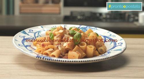 Pronto e postato - Pasta patate e 'nduja ricetta Benedetta Parodi