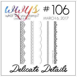 http://whatwillyoustamp.blogspot.com/2017/03/wwys-106-delicate-details.html