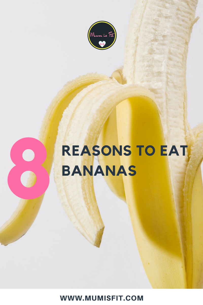 8 reasons to eat bananas - mumisfit.com - healthy eating -snacks -banana -beneficts- weight loss tips