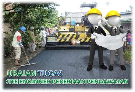 Tugas Site Engineer Pekerjaan Pengawasan