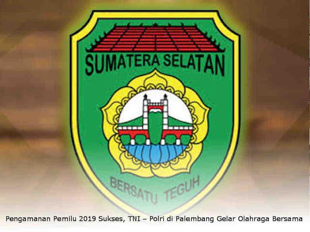 Pengamanan Pemilu 2019 Sukses, TNI – Polri di Palembang Gelar Olahraga Bersama