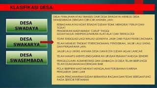 Berdasarkan klasifikasi desa. Maka desa di Indonesia dibagi dalam 3 jenis desa, yaitu Desa Swadaya, Desa Swakarya dan Desa Swasembada