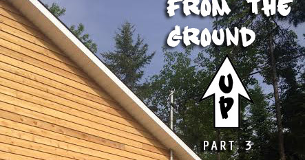 From the Ground Up (Part 3)