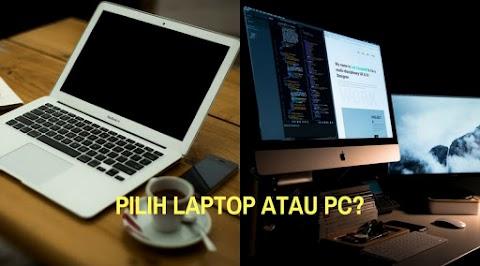 Pilih Komputer Atau Laptop? Baca Ini Dulu Biar Gak Bingung!
