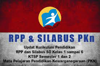 Updat Kurikulum Pendidikan RPP dan Silabus SD Kelas 1 sampai 6 KTSP Semester 1 dan 2 Mata Pelajaran Pendidikan Kewarganegaraan (PKN)