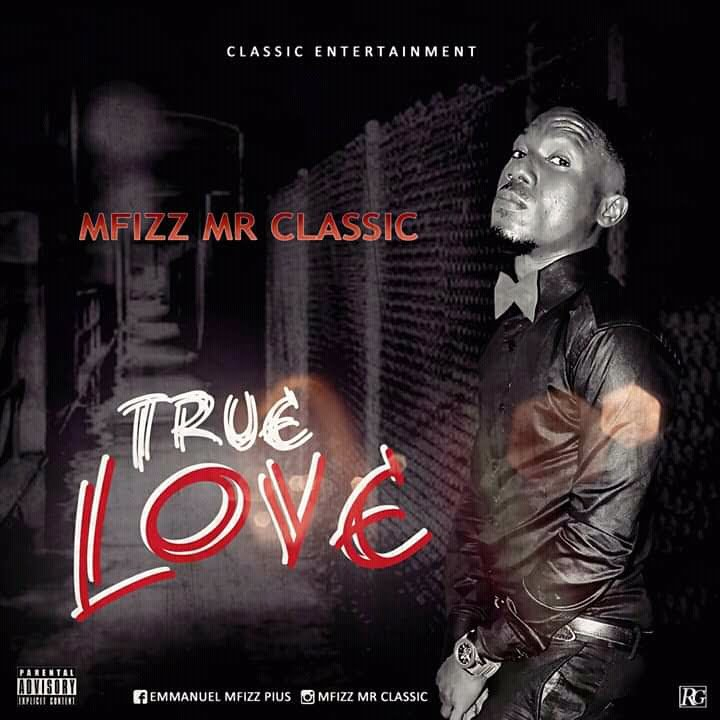 NAIJAGIST COM: Music|| Mfizz Mr  Classic - True Love