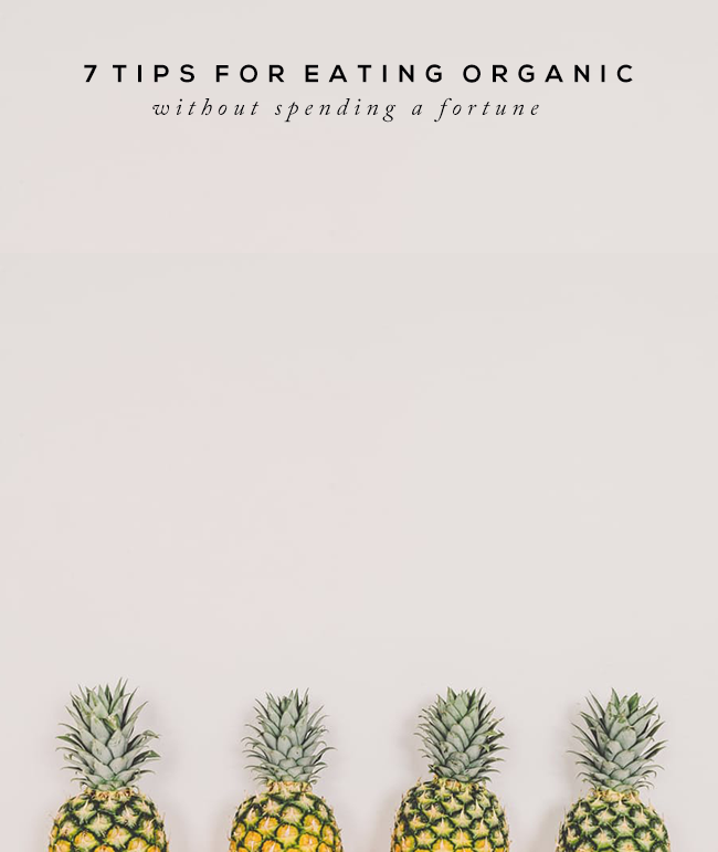 7 Tips for Eating Organic Without Spending a Fortune