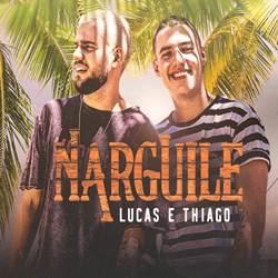 Baixar Música Narguile - Lucas e Thiago Mp3