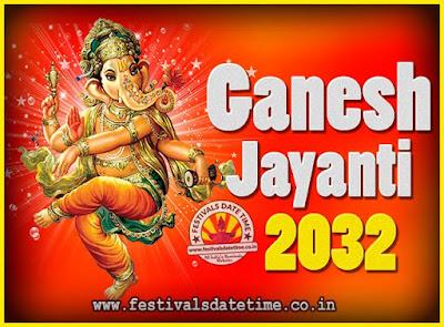 2032 Ganesh Jayanti Puja Date & Time, 2032 Ganesh Jayanti Calendar