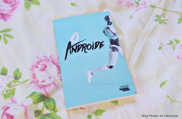 Resenha, livro, O-androide, Paulo-de-Castro, talentos-da-literatura-brasileira, distopia, ficção-cientifica, capa, fotos,