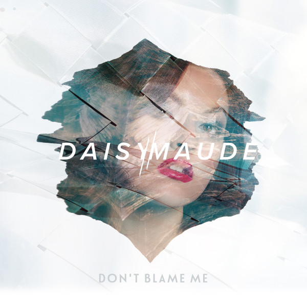 Daisy Maude Unveils Debut Single 'Don't Blame Me'