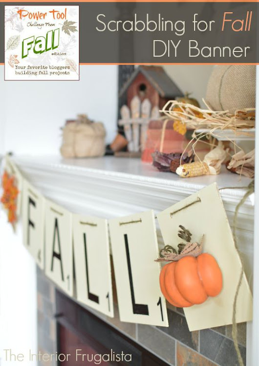 Scrabbling for Fall {DIY Banner for the Power Tool Challenge}