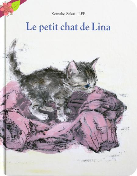 Le petit chat de Lina de LEE et Komako Sakaï - école des loisirs