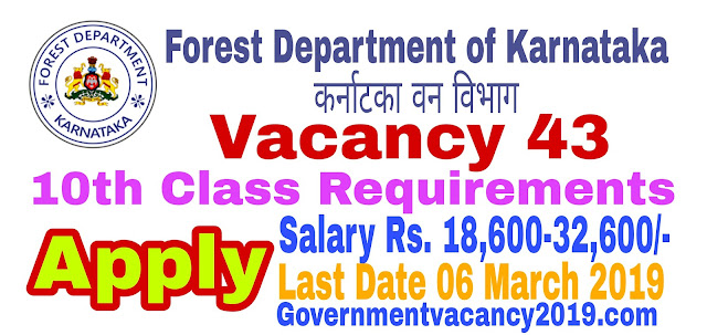 Karnataka Forest Department Recruitment 2019 for Forest Watcher  43 Posts  Last Date 6 March 2019  Gov Job 2019 governmentvacancy2019.com