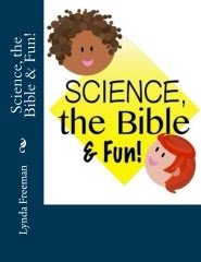 Science, the Bible & Fun!