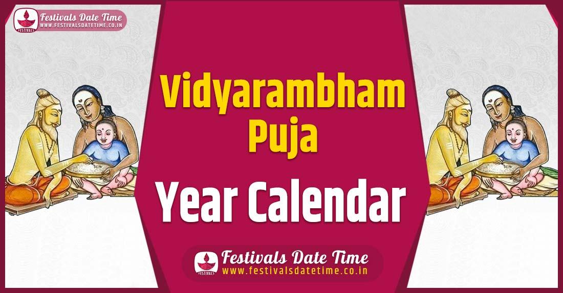 Vidyarambham Puja Year Calendar, Vidyarambham Puja Festival Schedule